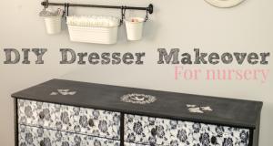 DIY Dresser Makeover for a nursery