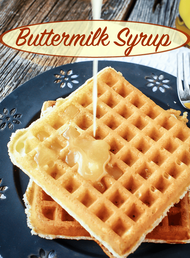 Buttermilk Syrup Recipe; Heavenly Topping