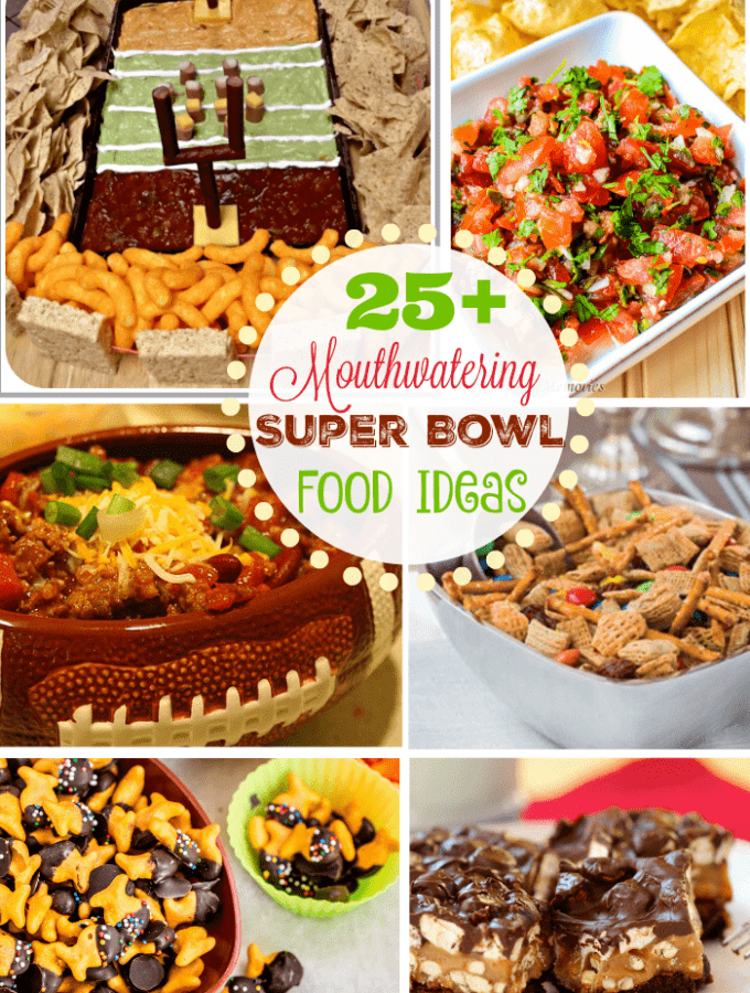 25 + Super Bowl Food Ideas to make Game Day a hit!