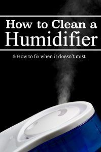 How to Clean a Humidifier & what to do when the Humidifier does not Mist