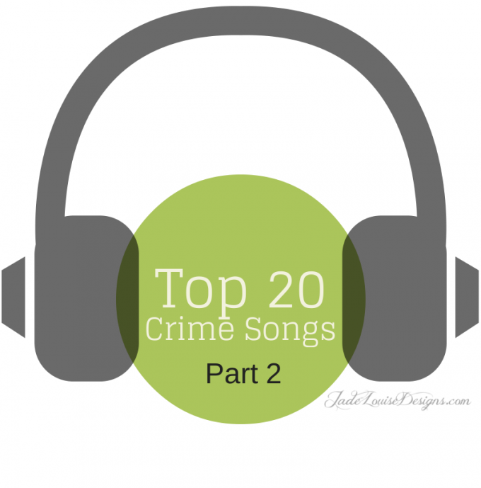 Top 10 Crime songs, Top Twenty Crime Songs (Part 2)