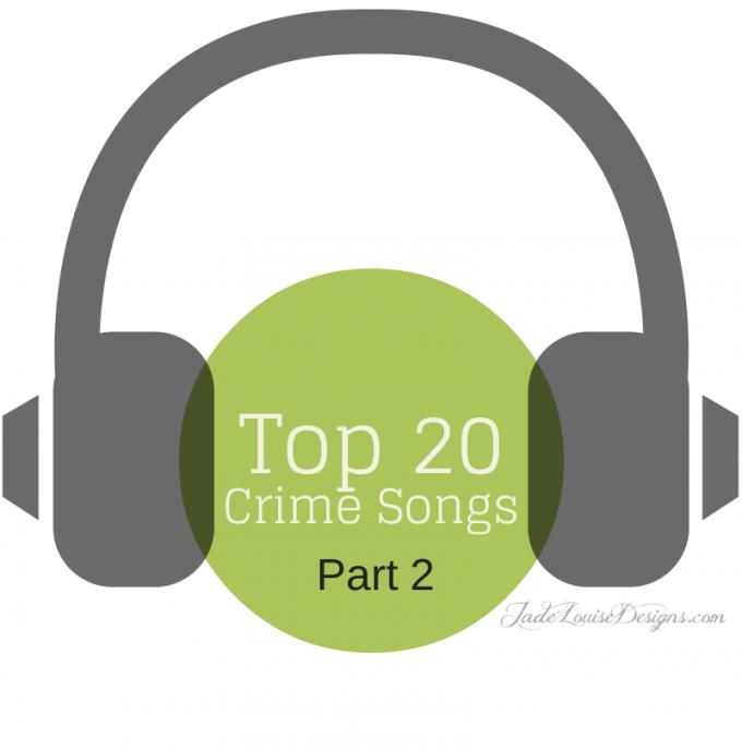 Top 10 Crime songs, Top Twenty Crime Songs (Part 2)