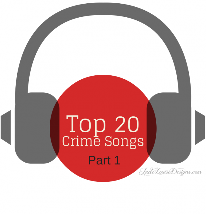 Top 20 Crime Songs (Part 1)
