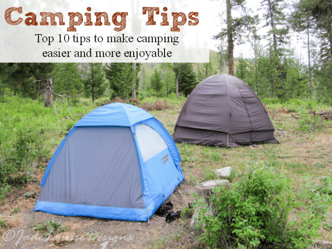 Top 10 Camping tips to make camping easier and more enjoyable