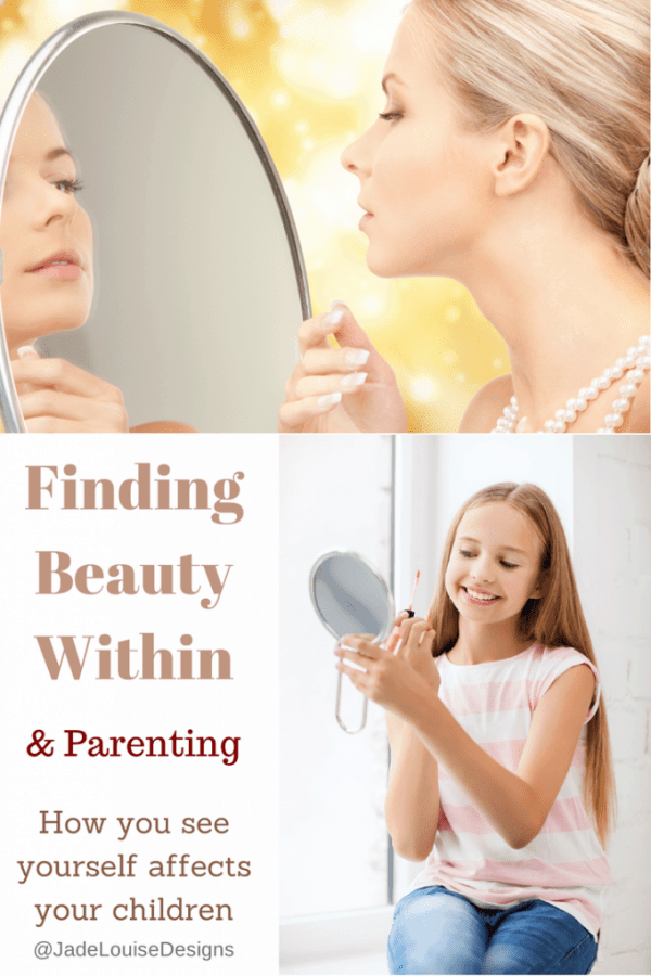 Finding Beauty Within ourselves is our Parenting Duty