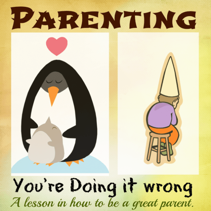 Parenting Rant: You're doing it wrong.