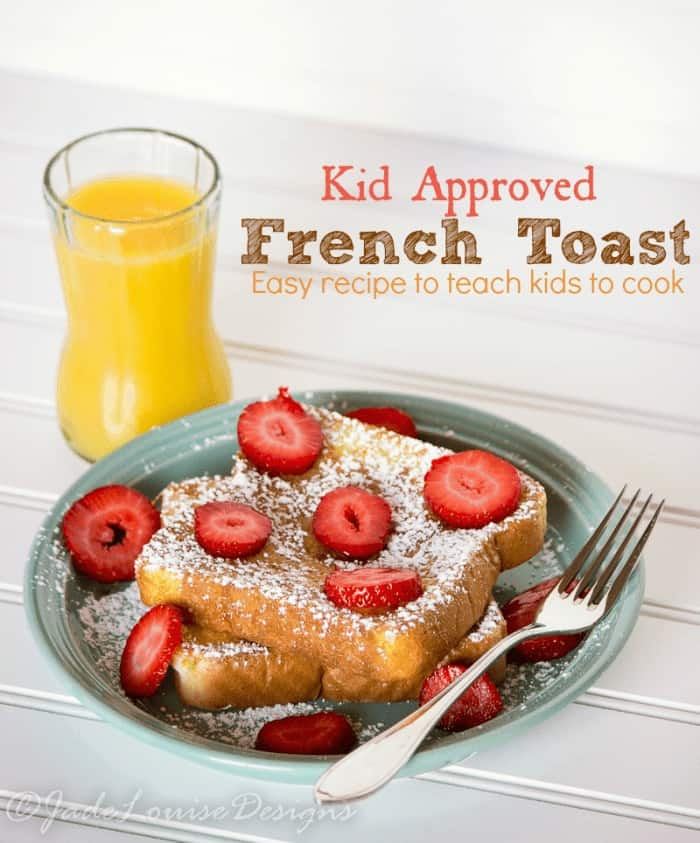 Easy French Toast Recipe for including Kids in the Kitchen!