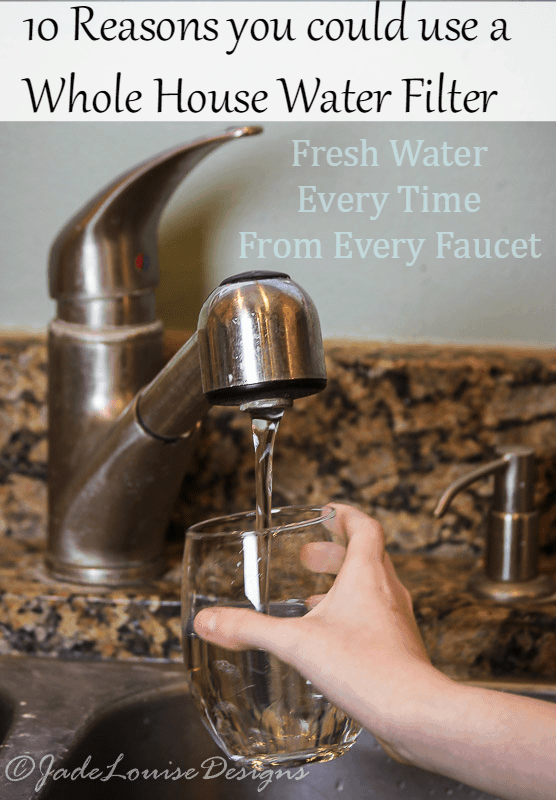 10 reasons Why you may need a whole house water filter