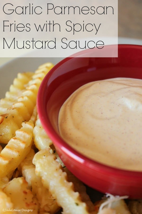 Garlic Parmesan Fries with Spicy Mustard Sauce