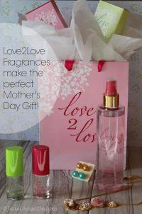 Love2Love: Fragrances for Every Mood and Every Mom #L2LMom