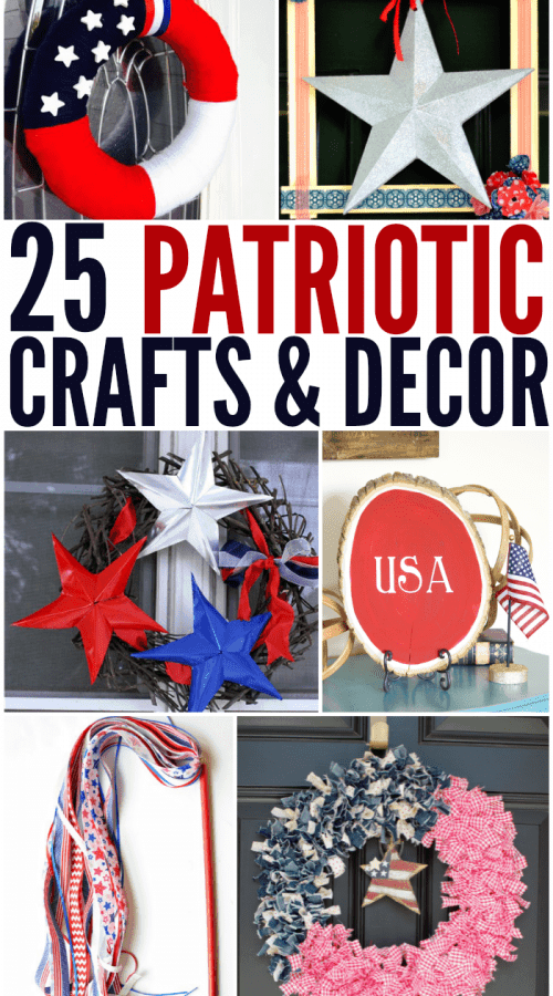 25 Patriotic Crafts and Decor for your Patriotic Holidays