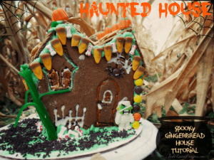 DIY Halloween Gingerbread House Sweet Creations Haunted House Treats