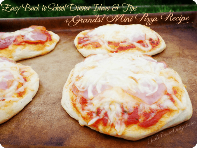 Back to School Easy Dinner Ideas & Tips Plus Grands! Mini Pizza Recipe