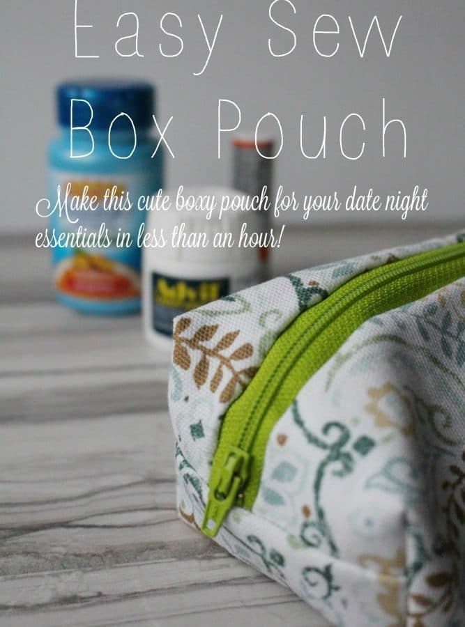 Easy Sew Box Pouch for All Your Date Night Essentials