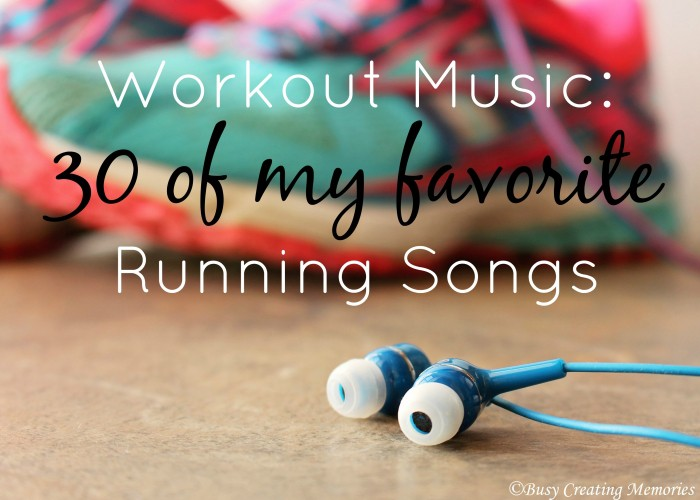 Thirty of my favorite running songs!