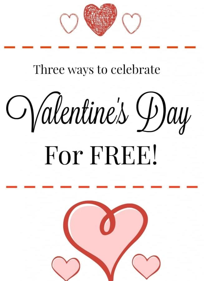 Three Ways to Celebrate Valentine's Day for Free