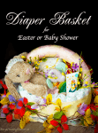 Huggies Diaper Basket for Baby's First Easter or Baby Shower