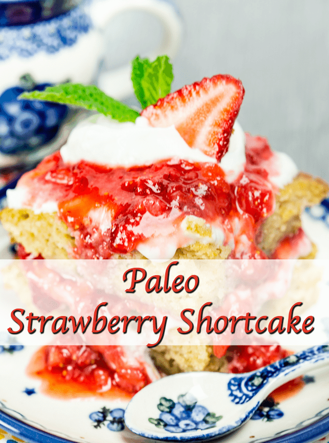 Paleo Strawberry Shortcake – A dessert to feel good about!