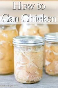 Home Canned Chicken – How to can chicken for storage.