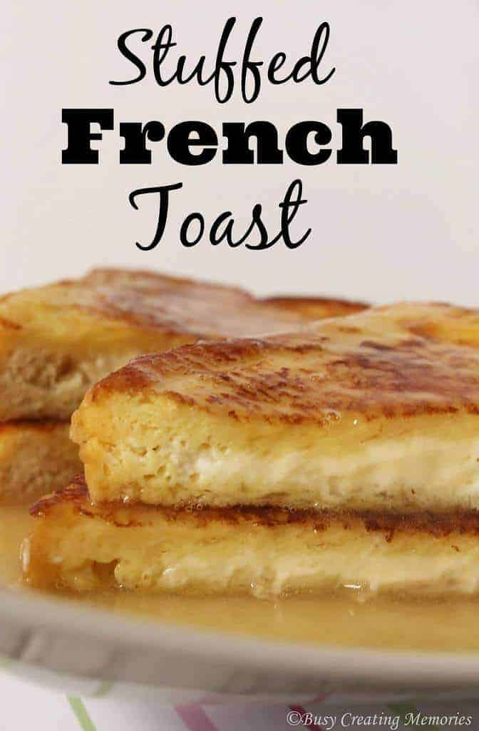 Easy, delicious stuffed French Toast - perfect for breakfast, brunch, dinner or dessert!
