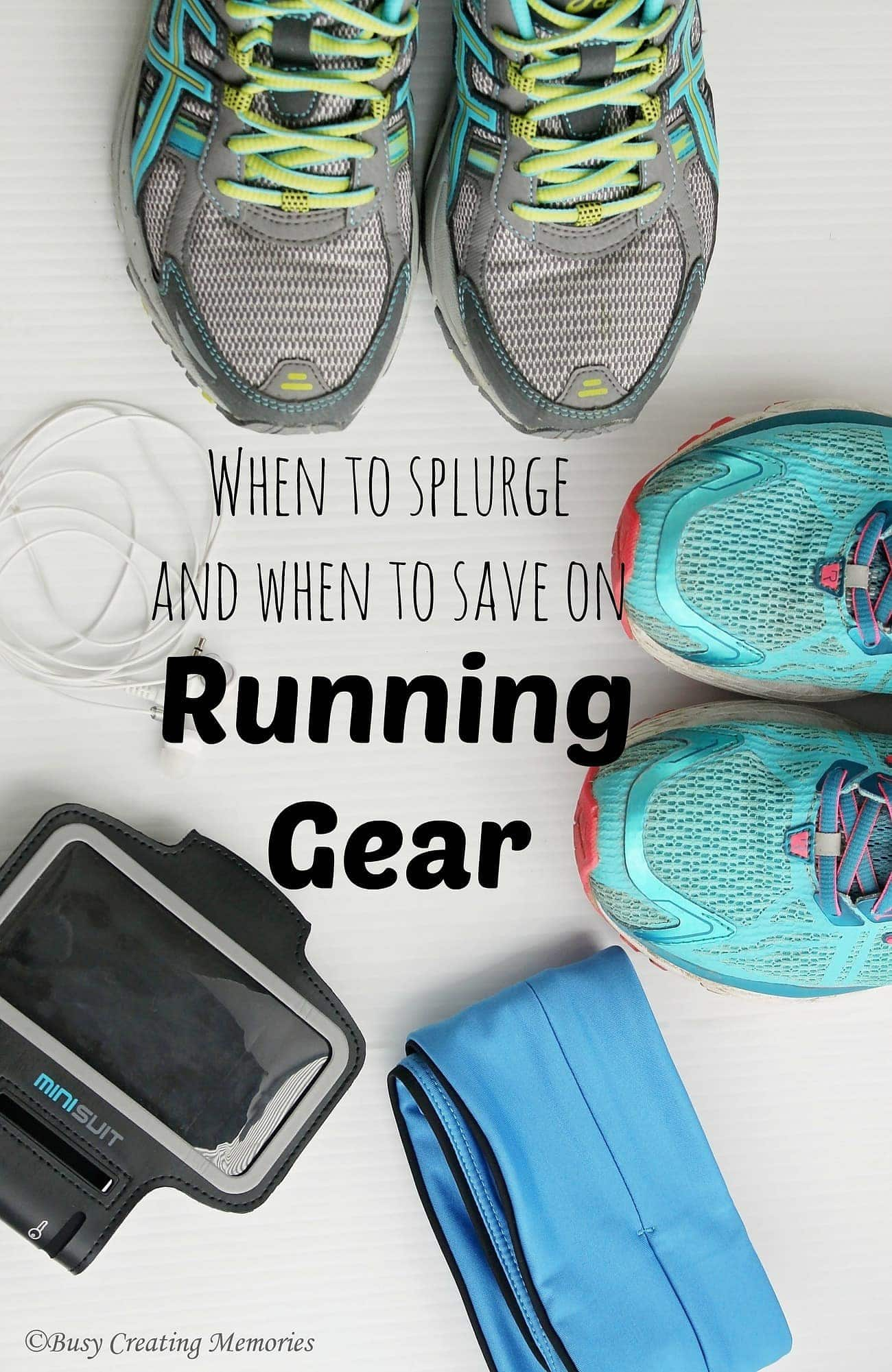 Tips for knowing when to splurge and when to save on running gear