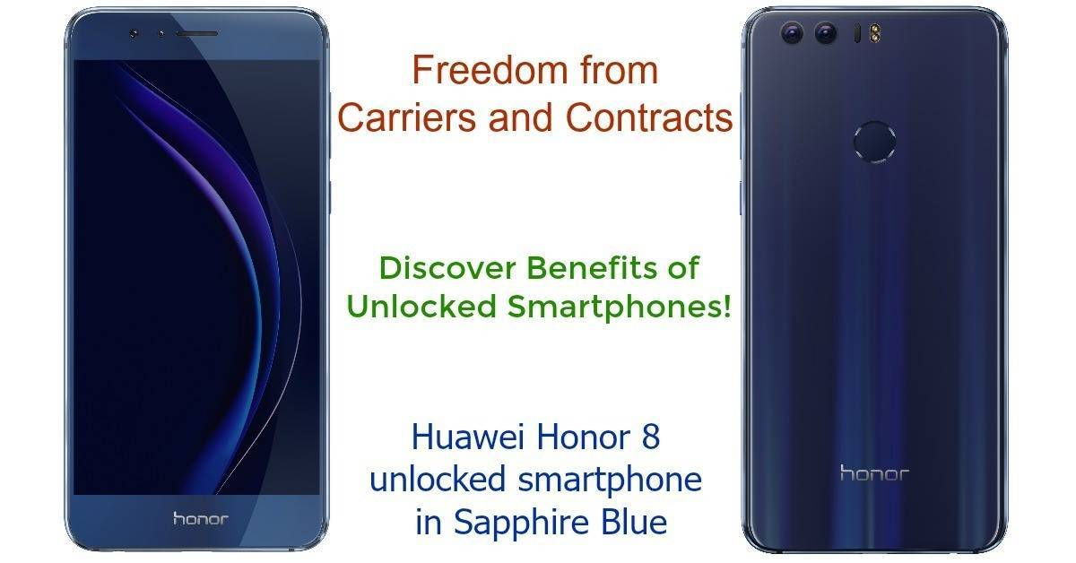 Get freedom from Carriers and Contracts w/ Huawei Honor 8 unlocked smartphone