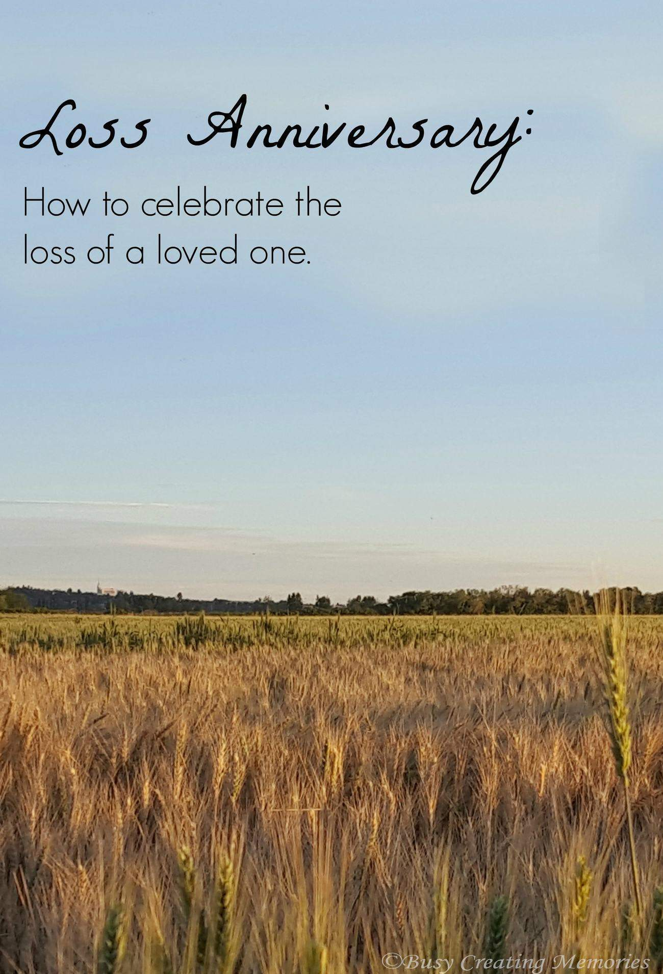 Loss Anniversary - How to celebrate the anniversary of losing a loved one