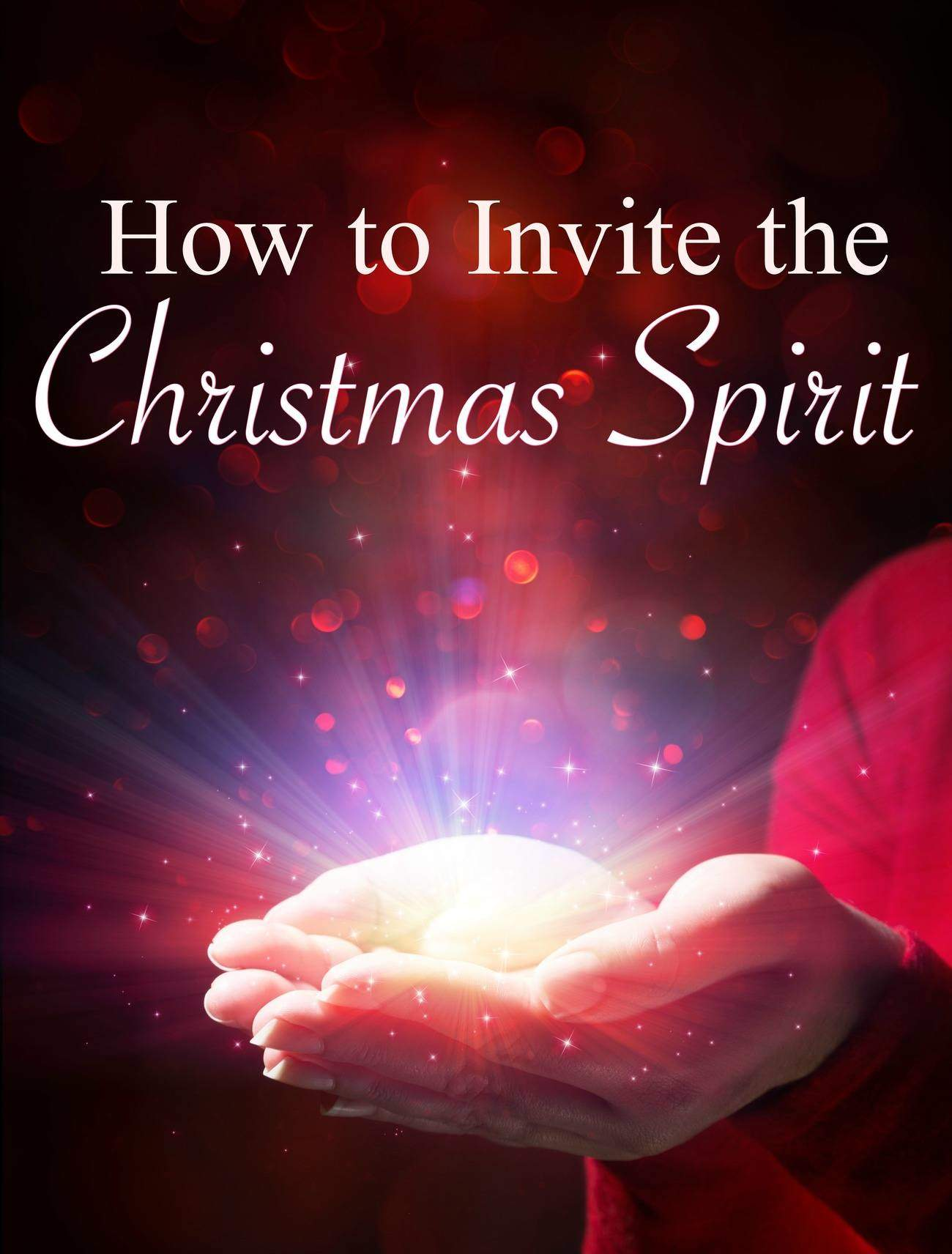 This Holiday season, don't get caught up in the material. Discover how to Invite the Christmas Spirit into your home and family and Light the World