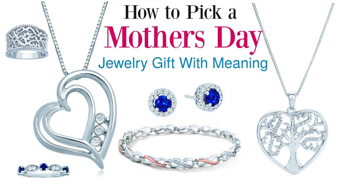 Pick The Best Mothers Day jewelry Gift with Meaning with Kay Jewelers