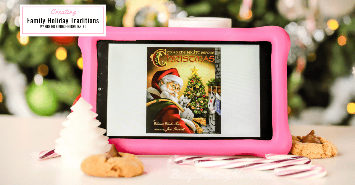 Making Fun Family Christmas Traditions with Fire HD 8 Kids Edition Tablet